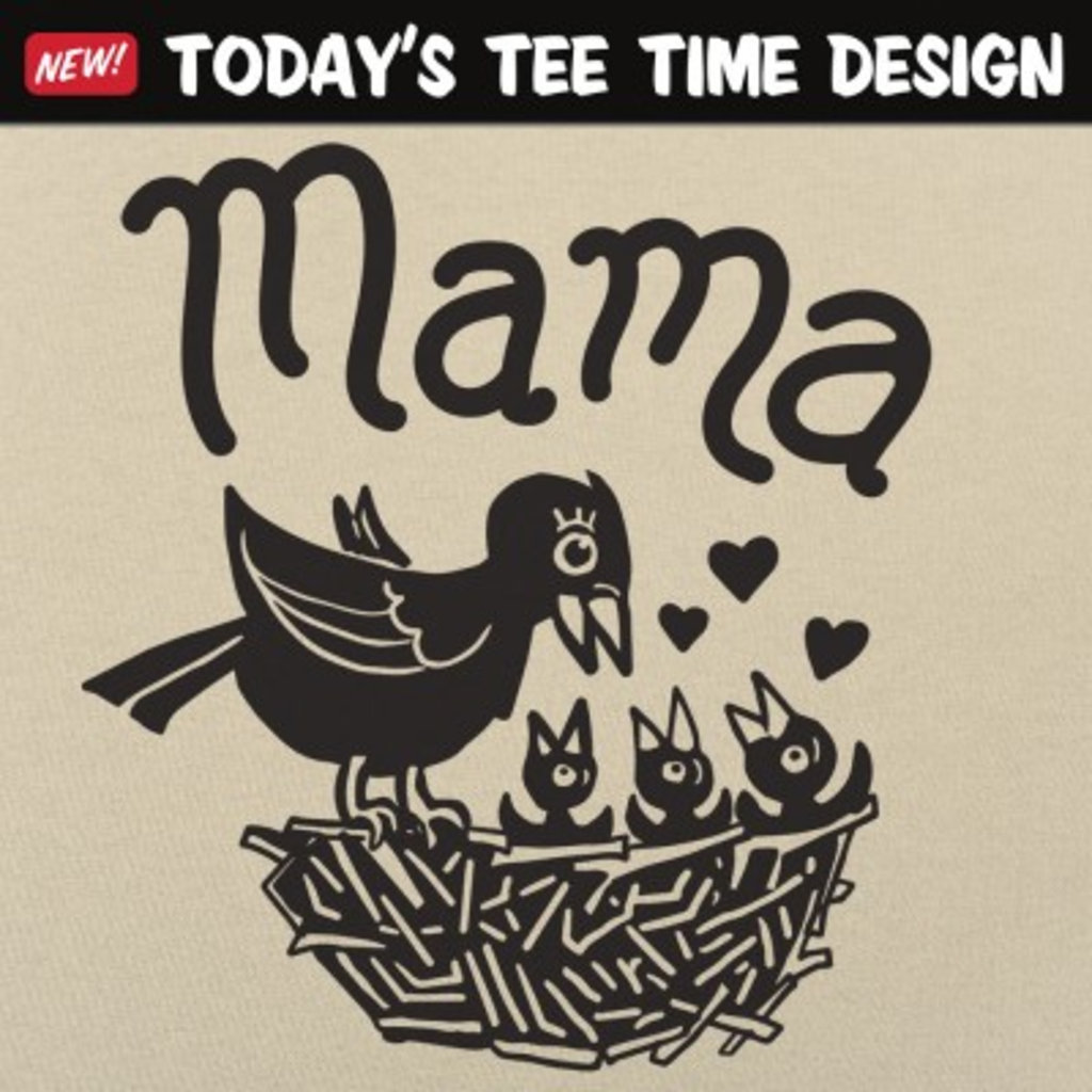 6 Dollar Shirts: Mama Bird