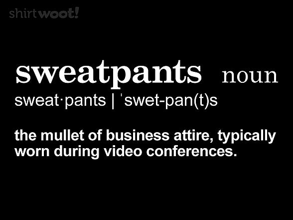 Woot!: Sweatpants