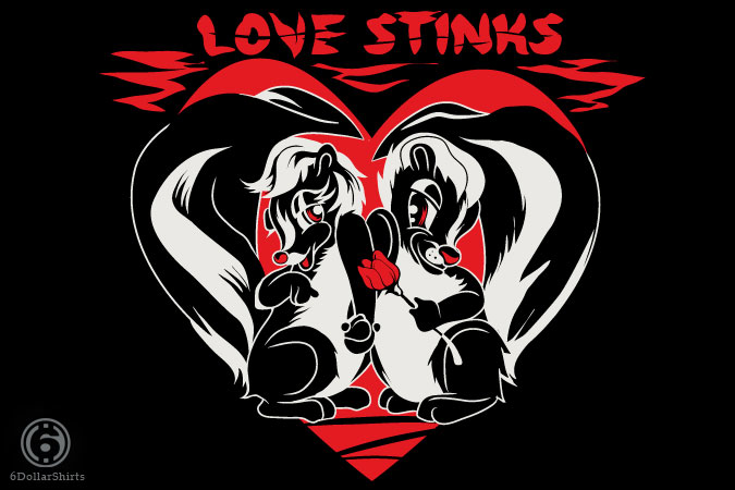 6 Dollar Shirts: Love Stinks