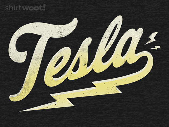 Woot!: Tesla's Current