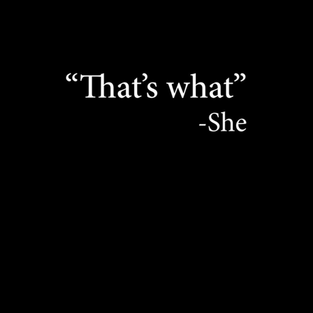 BustedTees: That's What She Said