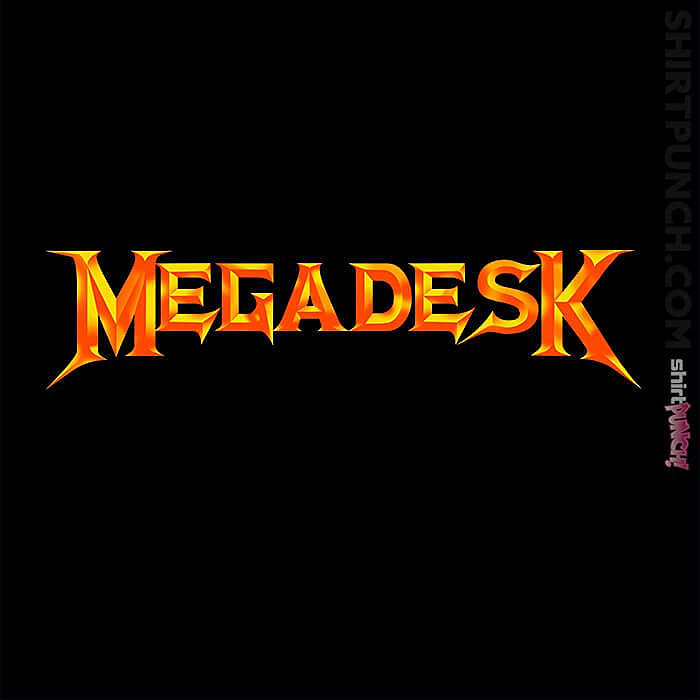 ShirtPunch: Megadesk