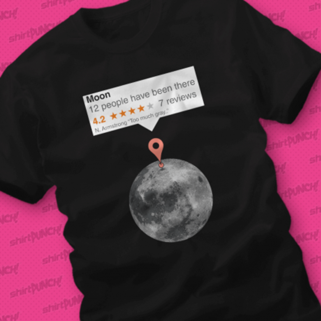 ShirtPunch: If The Moon Was Just Any Place