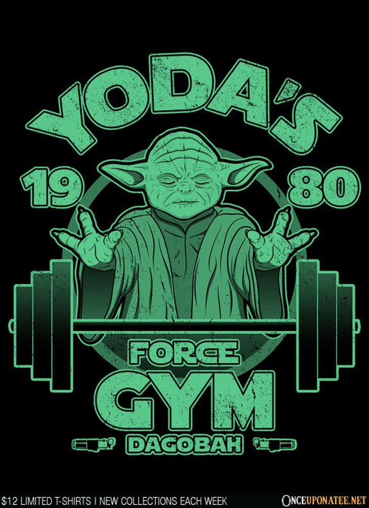 Once Upon a Tee: Force Gym