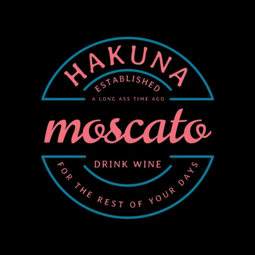 BustedTees: Hakuna Moscato