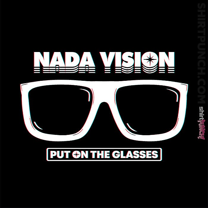 ShirtPunch: Nada Vision