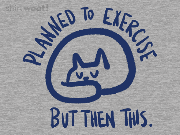 Woot!: Planned to Exercise