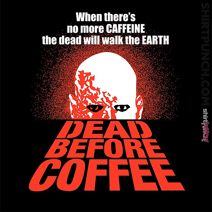 ShirtPunch: Dead Before Coffee
