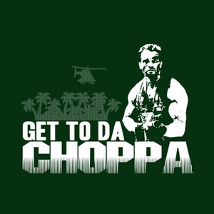 Five Finger Tees: Get To Da Choppa T-Shirt