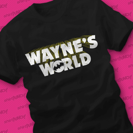 ShirtPunch: Wayne's World