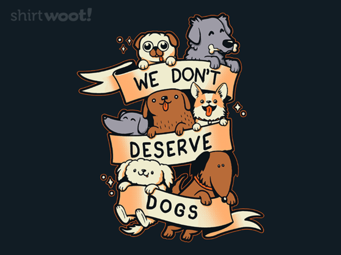 Woot!: We Don't Deserve Dogs