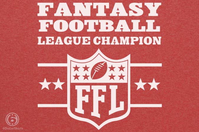 6 Dollar Shirts: Fantasy Football