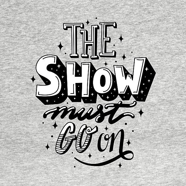 TeePublic: The Show Must Go On