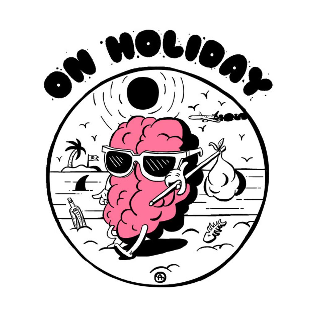 TeePublic: Brain on holiday