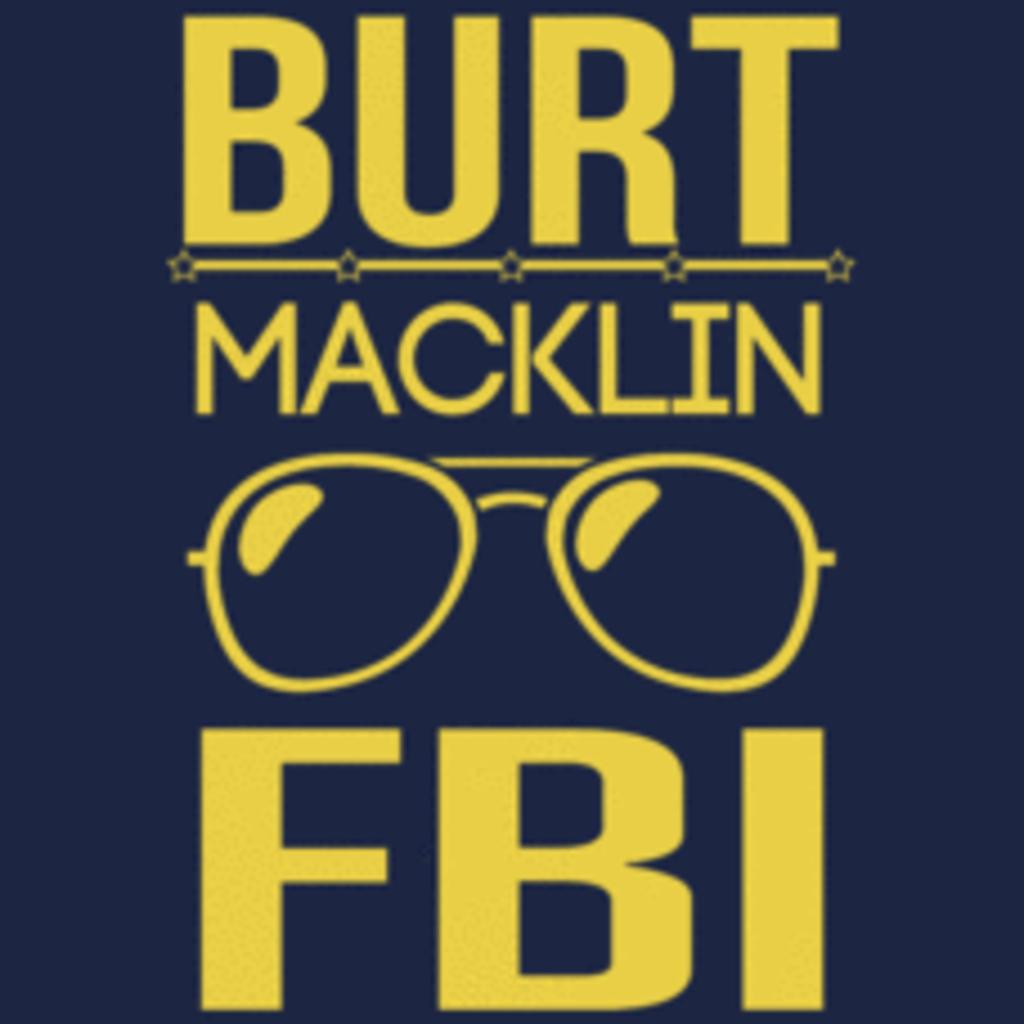 Textual Tees: Burt Macklin FBI