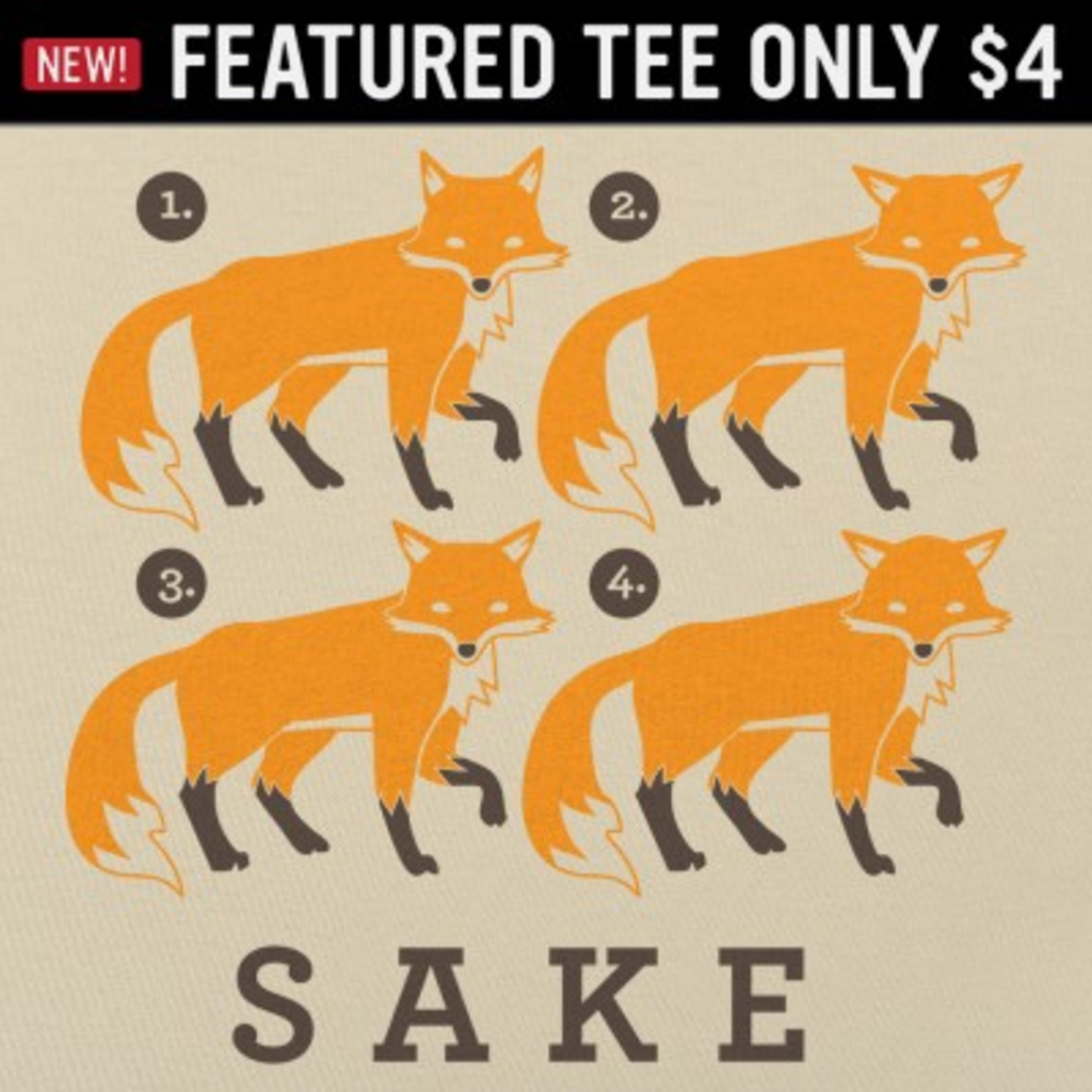 6 Dollar Shirts: Four Fox Sake