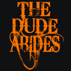 Textual Tees: The Dude Abides