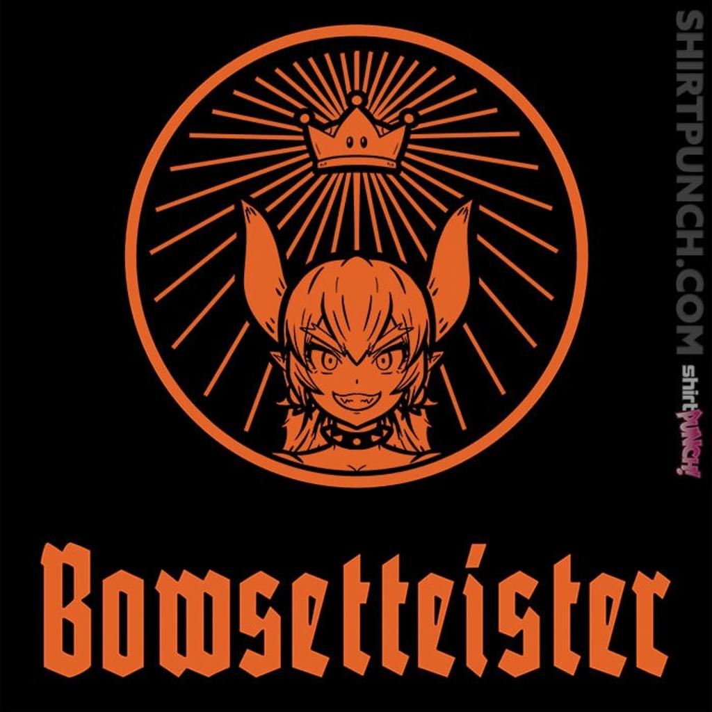 ShirtPunch: Bowsetteister