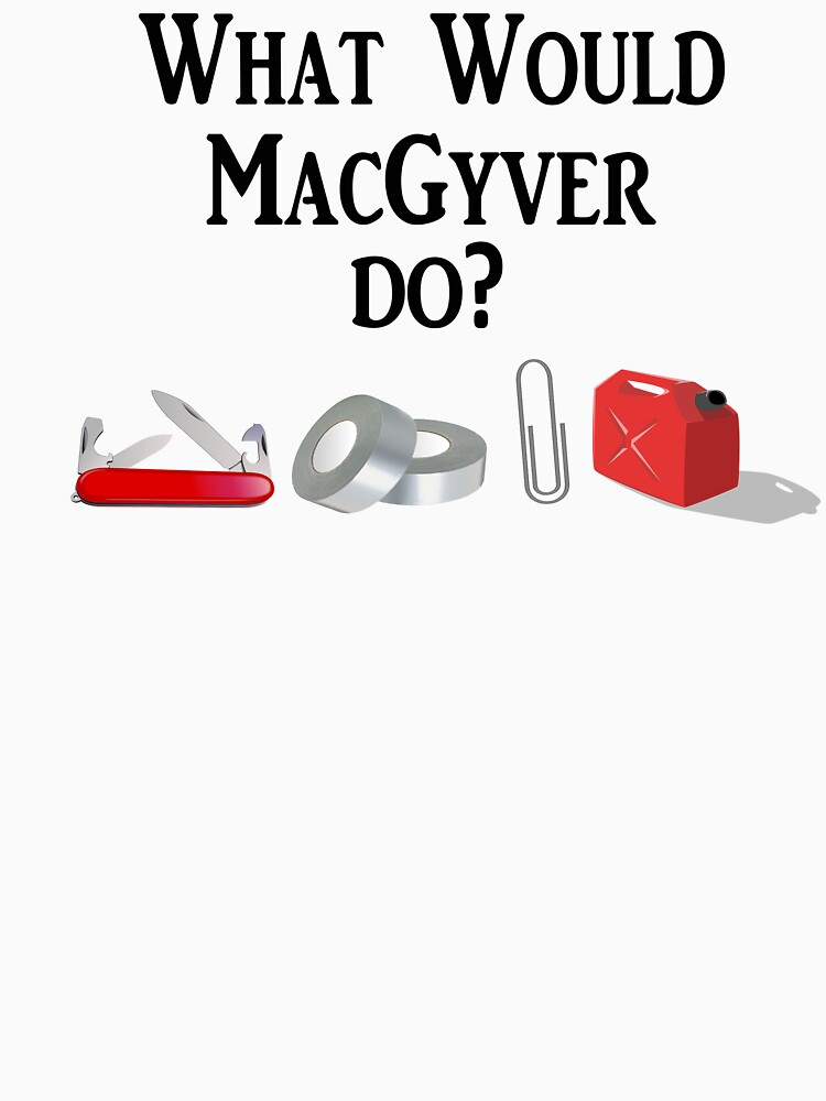 RedBubble: What Would MacGyver Do?