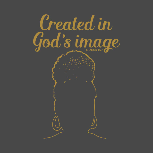TeePublic: Created in God's image!