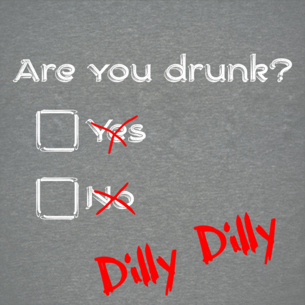 NeatoShop: Dilly Dilly Drunk