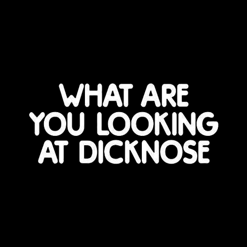 Five Finger Tees: What Are You Looking At Dicknose T-Shirt