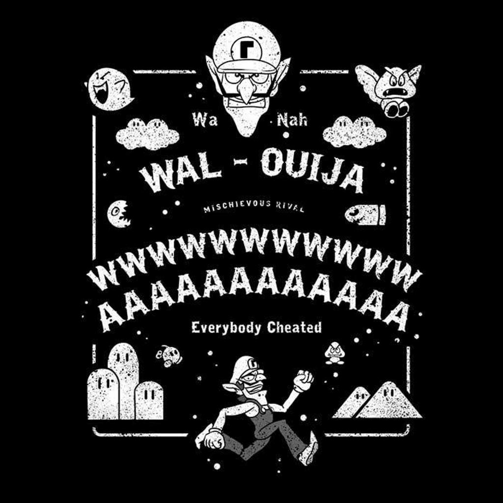 Once Upon a Tee: Wal-Ouija