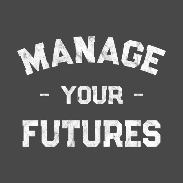 TeePublic: Manage Your Futures