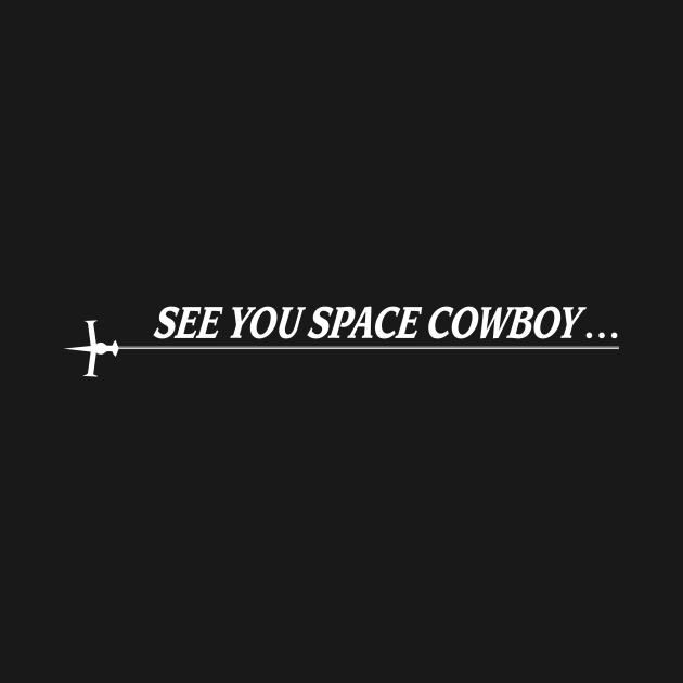 TeePublic: See you Space Cowboy