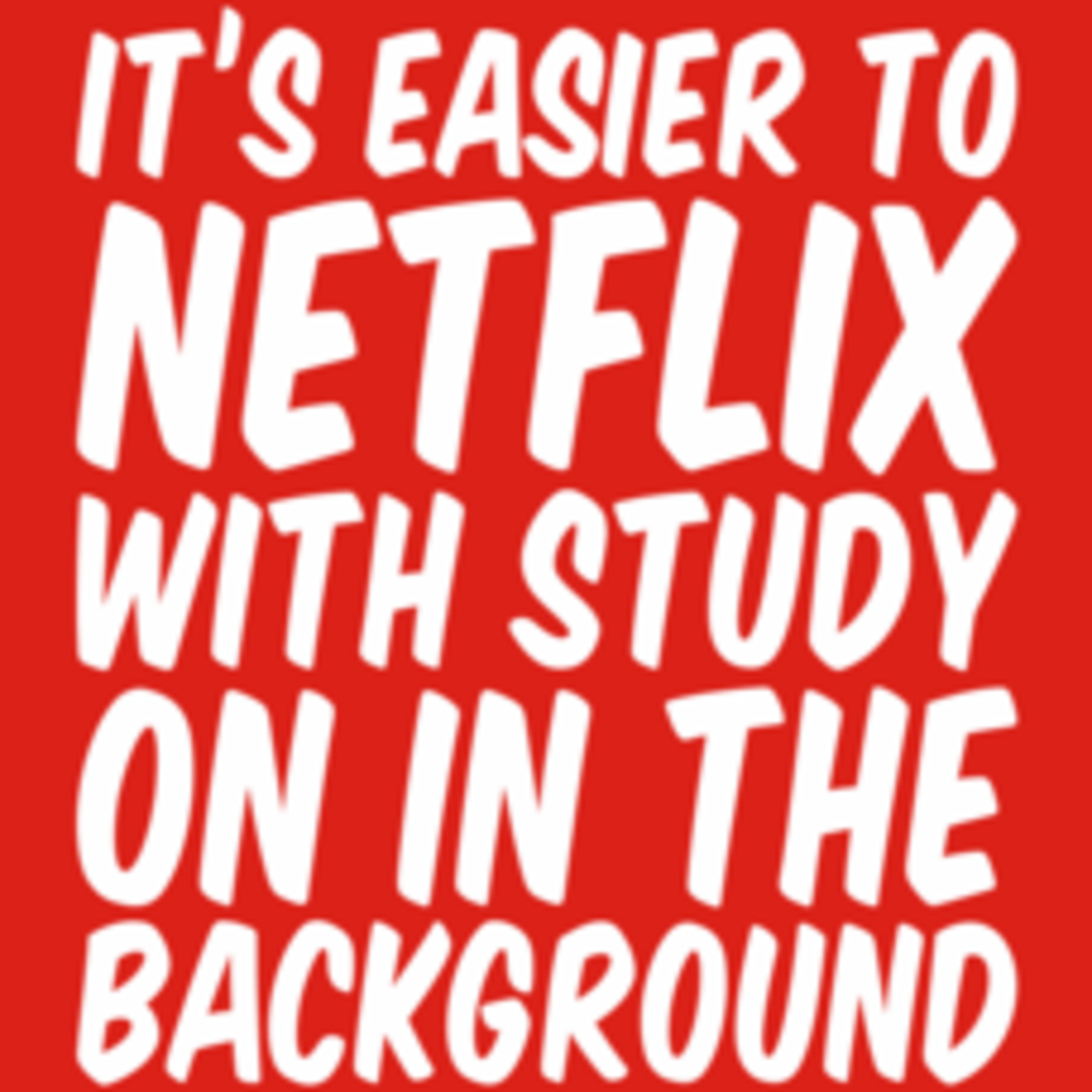 Textual Tees: Its Easier To Netflix T-Shirt