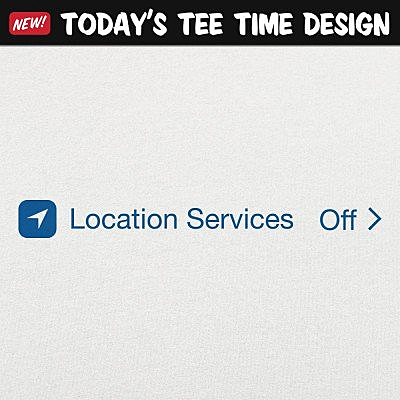 6 Dollar Shirts: Location Services Off