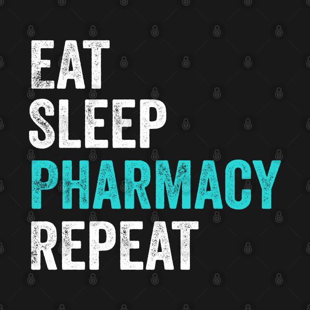 TeePublic: Eat Sleep Pharmacy Repeat