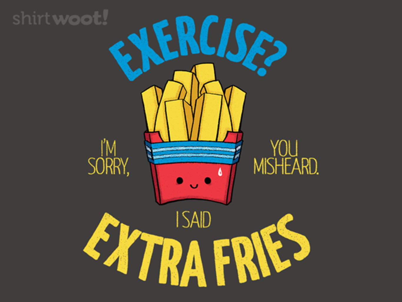 Woot!: Extra Fries, Please
