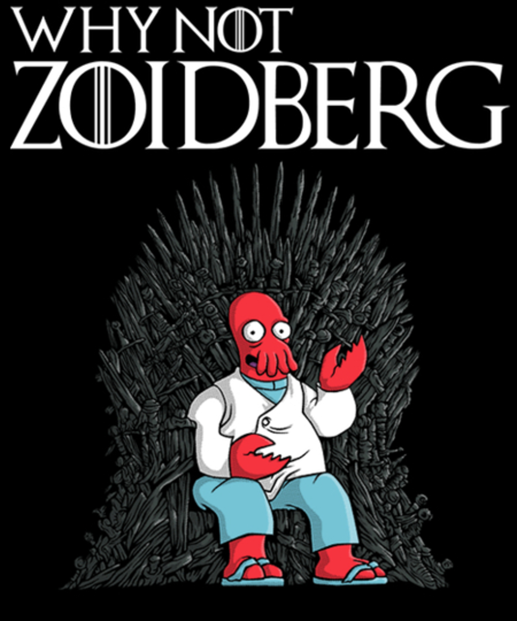 Qwertee: Why not Zoidberg?