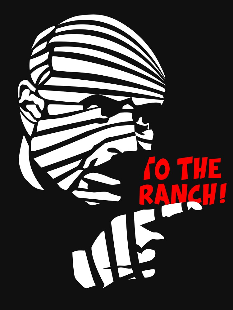 RedBubble: Dr Phil: To the Ranch!