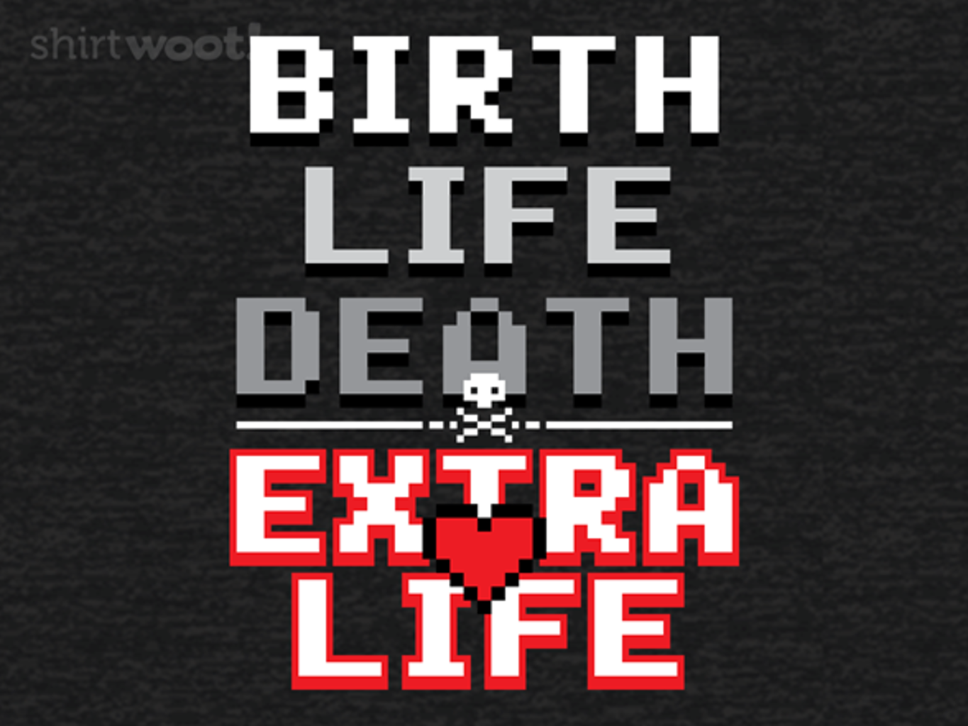 Woot!: Extra Life!