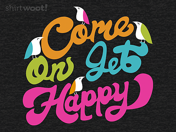 Woot!: Get Happy