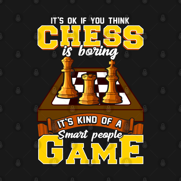 TeePublic: Chess Game Is For Smart People Funny Chess Player