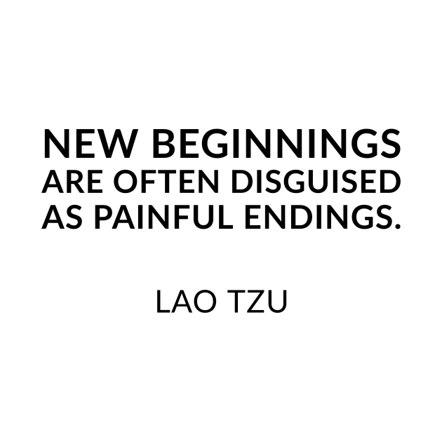 TeePublic: New beginnings are often disguised as painful endings.