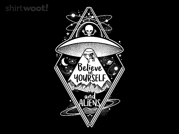 Woot!: Believe in Yourself and Aliens