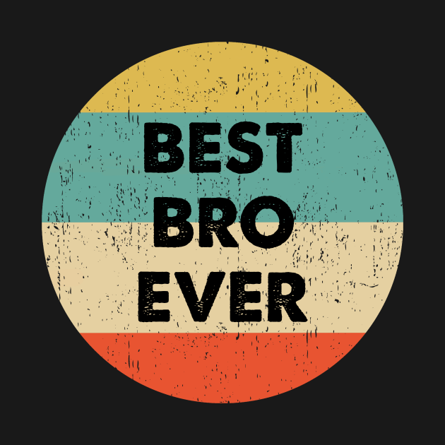 TeePublic: Best Bro Ever design