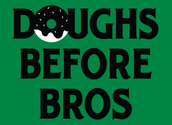 SnorgTees: Doughs Before Bros