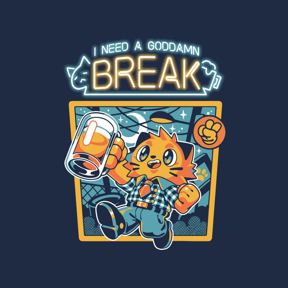 TeeFury: I Need A Break