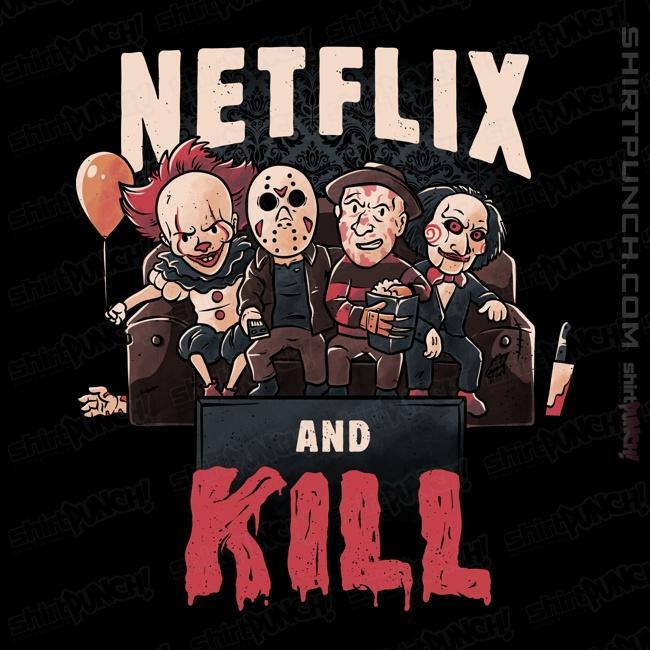 ShirtPunch: Netflix And Kill