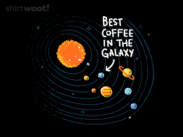 Woot!: Best Coffee in the Galaxy