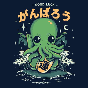 Once Upon a Tee: Good Luck Cthulhu