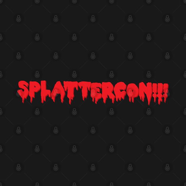 TeePublic: SplatterCon!!!