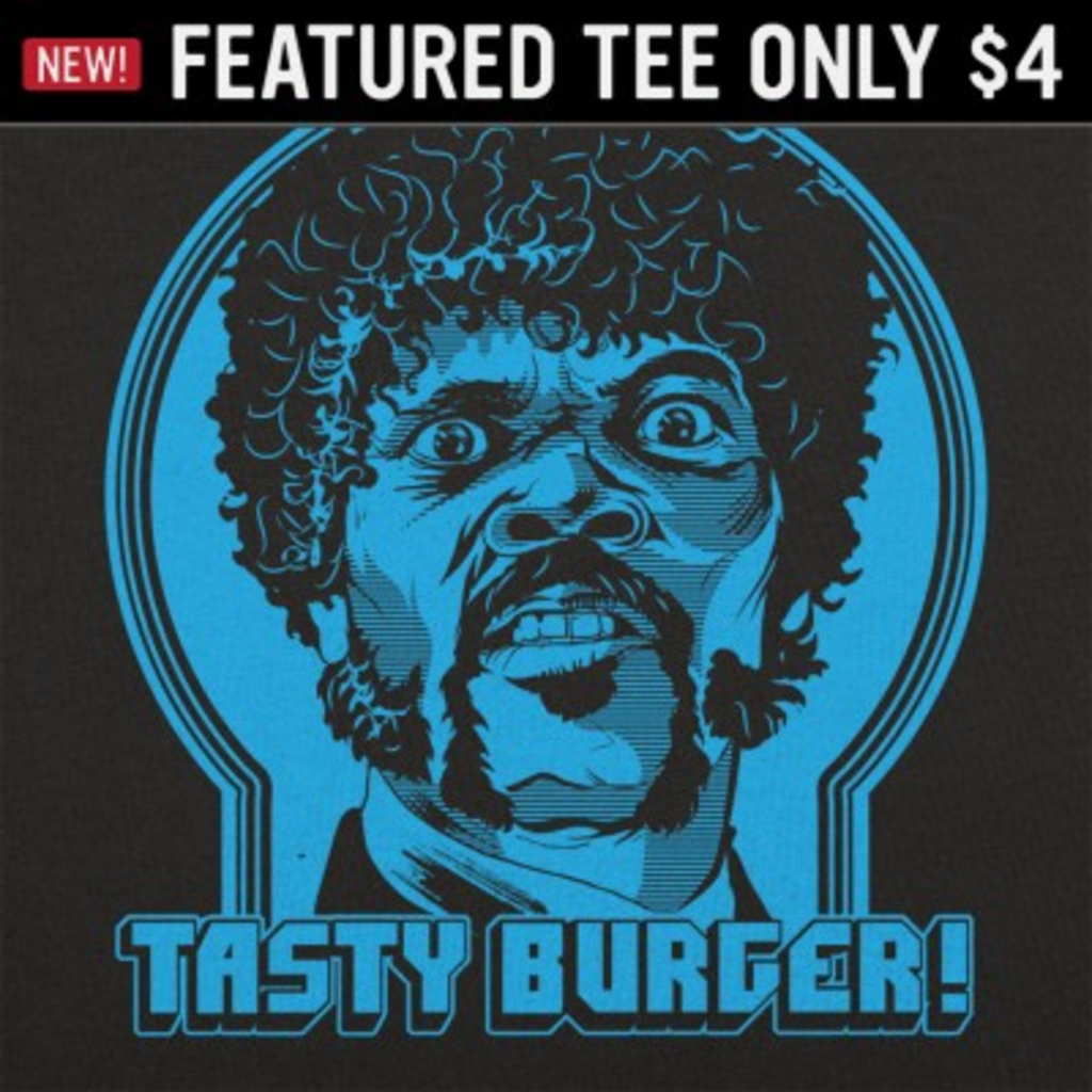 6 Dollar Shirts: Tasty Burger
