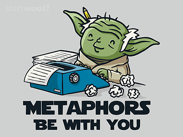 Woot!: Metaphors Be With You