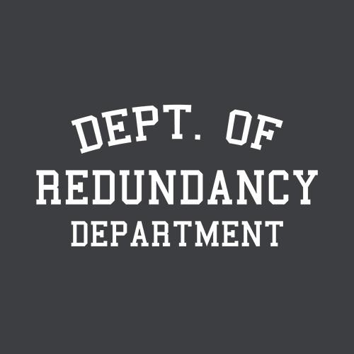 Five Finger Tees: Dept. Of Redundancy Department T-Shirt